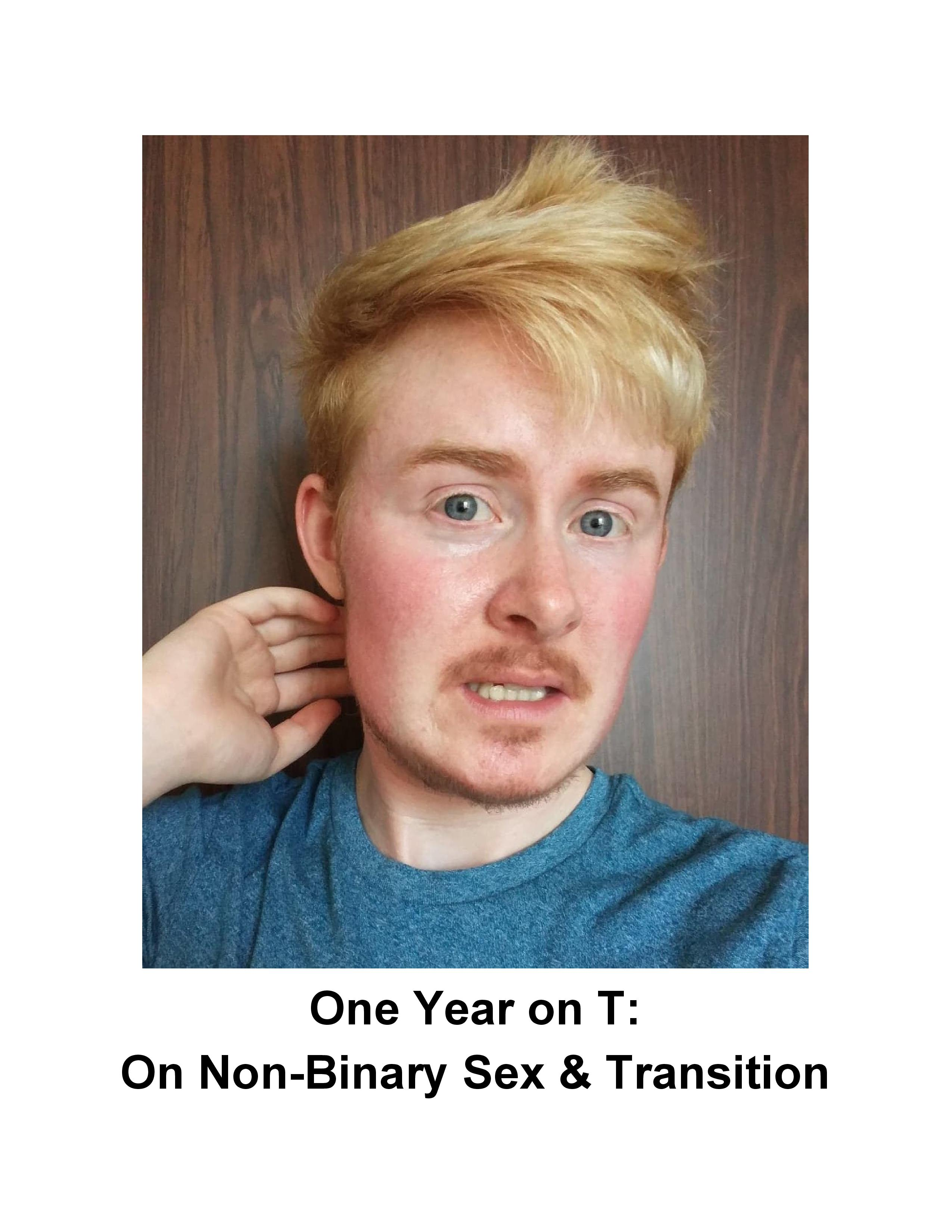 One Year on T_ On Non-Binary Sex & Transition _ Sage P. Irwin _ Fair Edition _ Large Font (1)-page-001