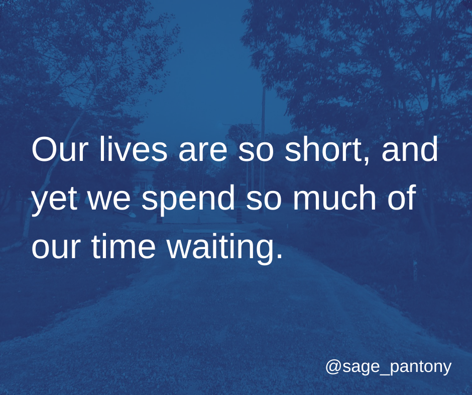 """Photo of a dirt road with grass and trees on either side and a truck with lit-up headlights at the end. Blue filter over image. White text aligned left reads, """"Our lives are so short, and yet we spend so much of our time waiting."""" Handle @sage_pantony in white in bottom right corner."""